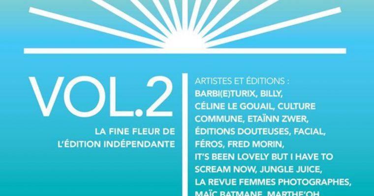 VOL. 2 – FESTIVAL DE L'ÉDITION INDÉPENDANTE À LA FOLIE PARIS