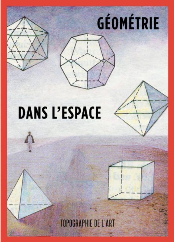 [EXPO] 29.03 au 14.06 – Géométrie dans l'espace – Topographie de l'art Paris