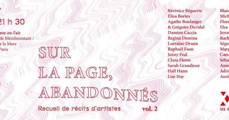 [PARUTION] 02.05 – Les Éditions Extensibles – Sur la page, abandonnés ~ recueil de récits d'artistes / vol.2 – Le Monte-en-l'air  Paris