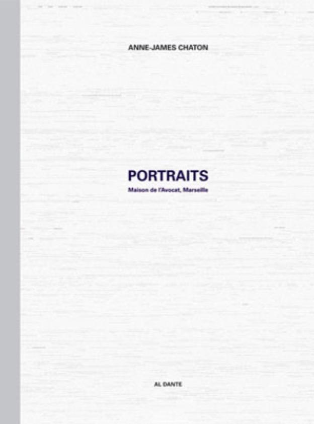 PORTRAITS La Maison de l'Avocat, Marseille Anne-James Chaton éditions Al Dante