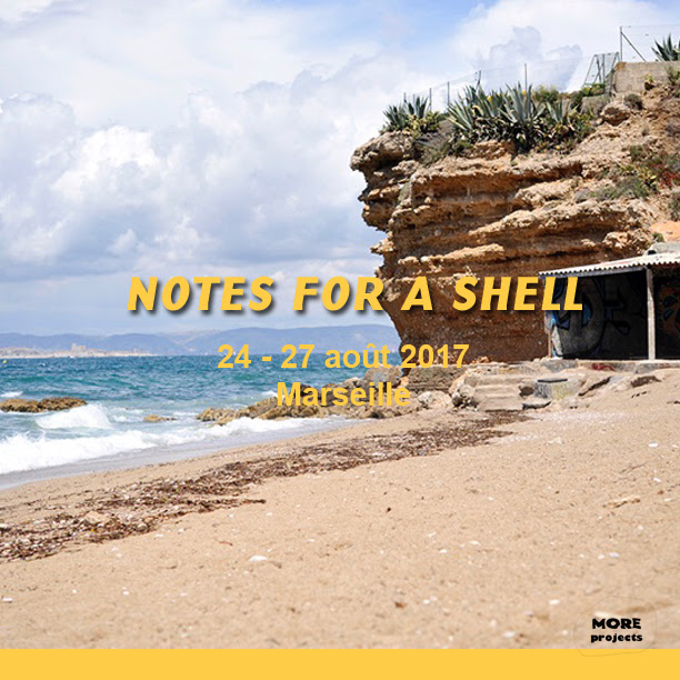 [EXPOSITION] 24 ▷ 27/08 – MORE projects – NOTES FOR A SHELL – Marseille