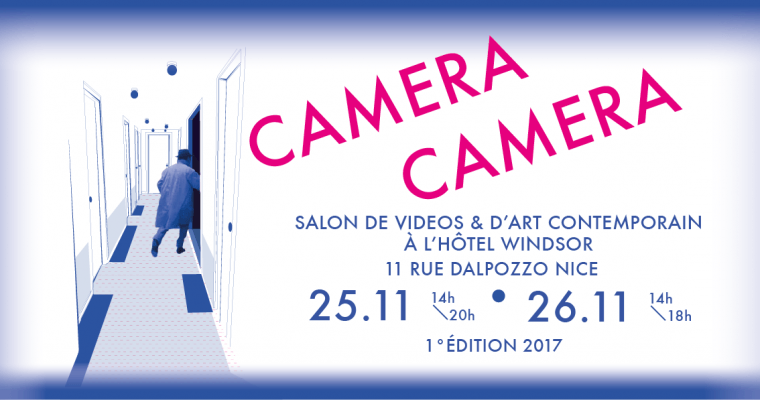 [SALON D'ART VIDÉO] 25▷26/11 – CAMERA CAMERA – Hôtel Windsor Nice