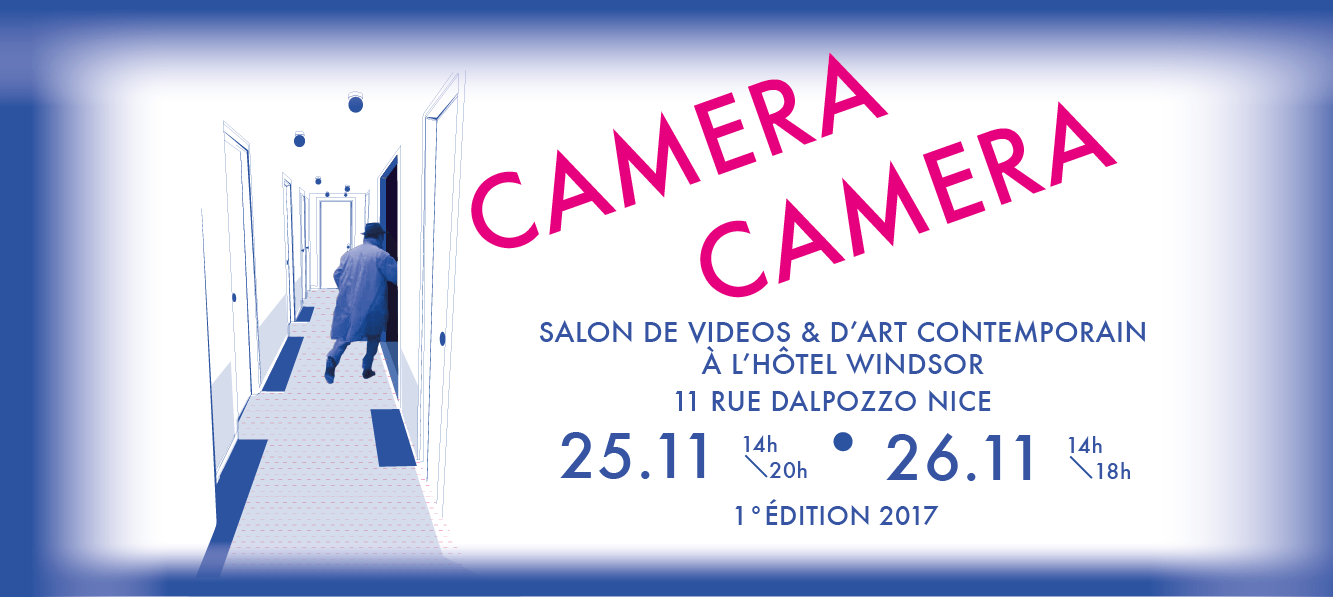 [SALON D'ART VIDÉO] 25▷26/11 – CAMERA CAMERA – Hôtel Windsor Nice