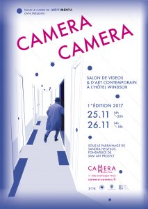 Camera Camera est un salon international d'art video et d'art contemporain organisé par l'association OVNi à l'hôtel Windsor à Nice les 25 & 26 Novembre 2017, en clôture du festival biennal de l'image en mouvement MOVIMENTA.