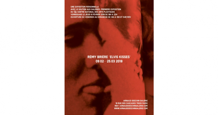 09/02▷25/03 – RÉMY BRIÈRE – ELVIS KISSES – ARNAUD DESCHIN GALERIE PARIS