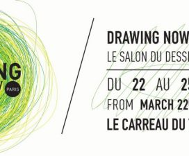 22▷25/03 – DRAWING NOW PARIS – LE SALON DU DESSIN CONTEMPORAIN