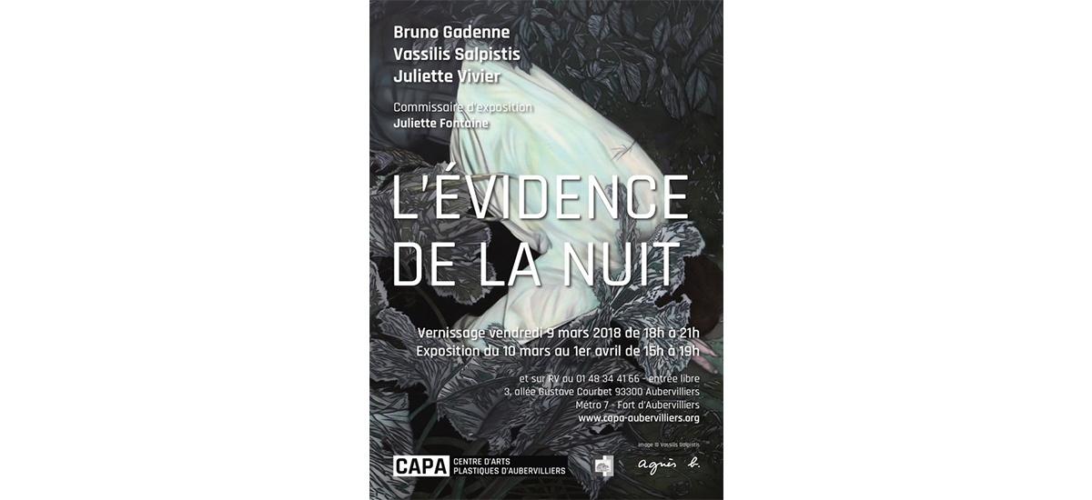 09/03▷01/04 – L'ÉVIDENCE DE LA NUIT – BRUNO GADENNE, VASSILIS SALPISTIS, JULIETTE VIVIER – CAPA – CENTRE D'ARTS PLASTIQUES D'AUBERVILLIERS