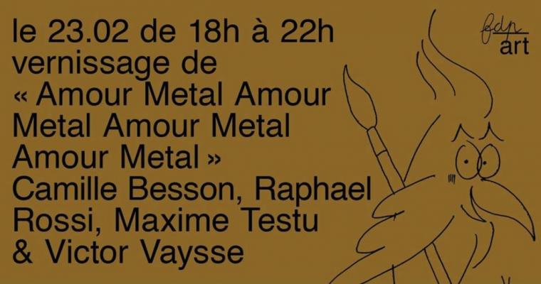 23/02▷01/03 – AMOUR METAL AMOUR METAL AMOUR METAL AMOUR METAL – FDP PARIS