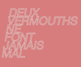 03▷04/03 – DEUX VERMOUTHS NE FONT JAMAIS MAL – CHEZKIT PANTIN
