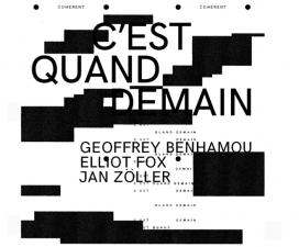 02/02▷14/03 – GEOFFREY BENHAMOU / JAN ZOLLER / ELLIOT FOX – C'EST QUAND DEMAIN – COHERENT BRUXELLES