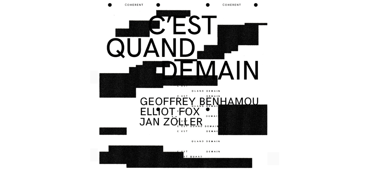 02/02▷14/03 – GEOFFREY BENHAMOU / JAN ZOLLER / ELLIOT FOX – C'EST QUAND DEMAIN – COHERENT BRUXELLES