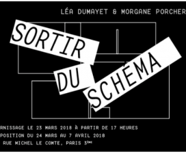 24/03▷07/04 – LÉA DUMAYET & MORGANE PORCHERON  – SORTIR DU SCHÉMA – UN-SPACED PARIS