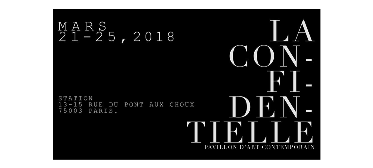22▷25/03 – LA CONFIDENTIELLE, PAVILLON D'ART CONTEMPORAIN – LA STATION PARIS
