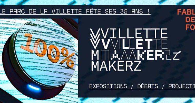 22/03▷08/04 – MAKERZ – FESTIVAL 100% LA VILLETTE PARIS