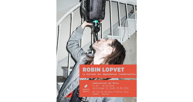 30/03▷28/04 – ROBIN LOPVET – LA BALLADE DES DÉPENDANCES INHABITUELLES – CAPSULE GALERIE RENNES