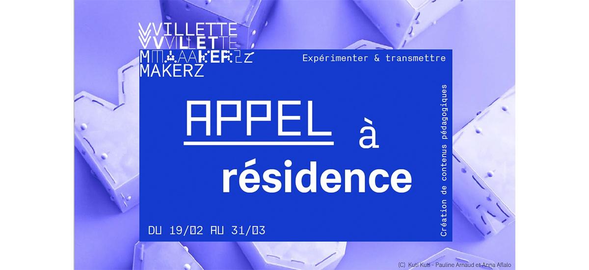 ▷31/03 – APPEL À RÉSIDENCE VILLETTE MAKERZ PARIS