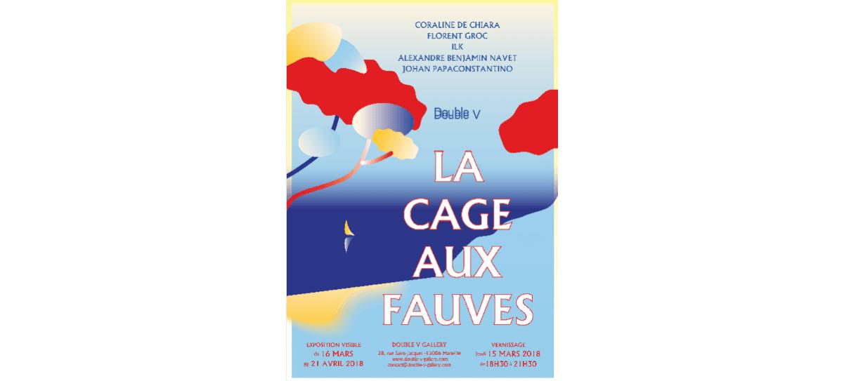 16/03▷21/04 – LA CAGES AUX FAUVES – DOUBLE V GALLERY MARSEILLE