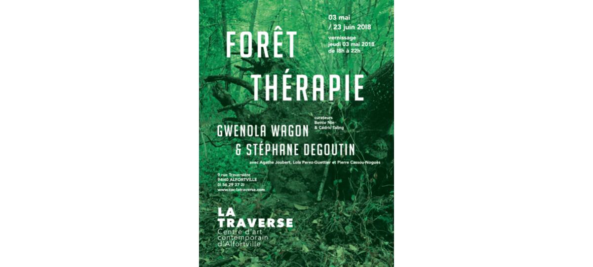 03/05▷23/06 – Gwenola Wagon & Stéphane Degoutin – Forêt Thérapie – CAC La Traverse Alfortville