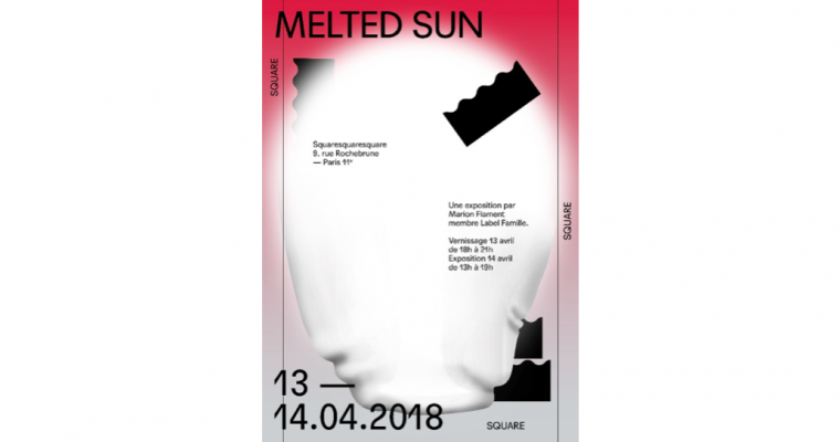 14/04 – MARION FLAMENT – MELTED SUN – SQUARESQUARESQUARE PARIS