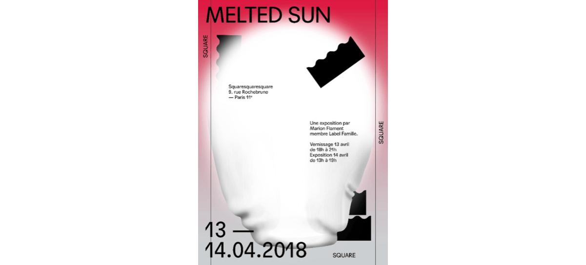 14/04 – MARION FLAMENT – MELTED SUN – SQUARESQUARESQUARE PARIS