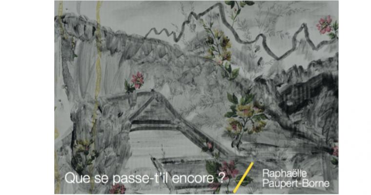 04/05▷09/06 – RAPHAËLLE PAUPERT-BORNE – QUE SE PASSE T'IL ENCORE ? – GALERIE BÉA-BA MARSEILLE