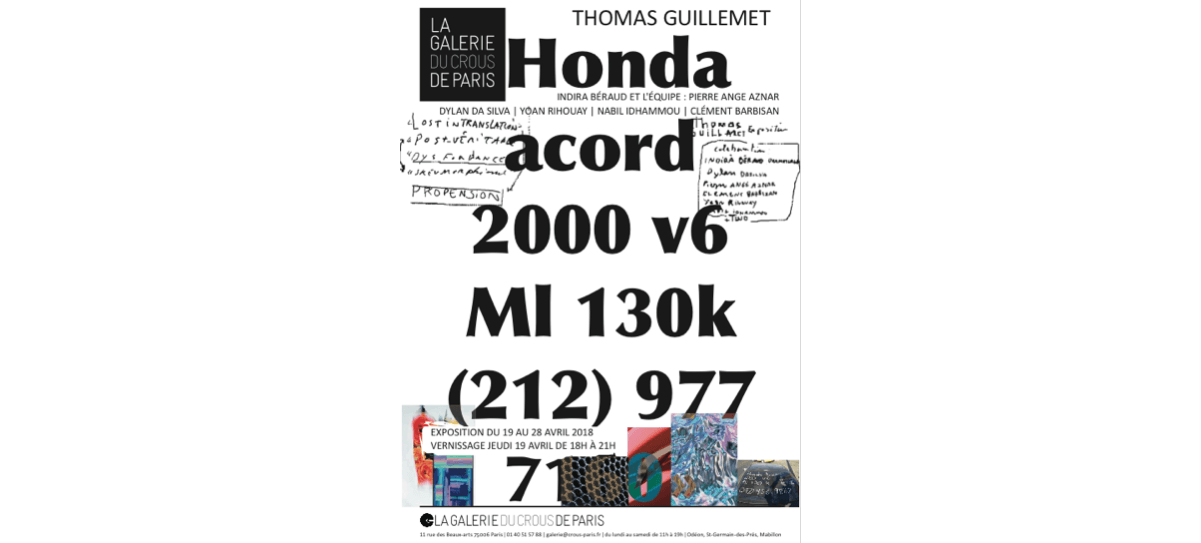 19▷28/04 – THOMAS GUILLET – HONDA ACCORD 2000 V6 MI 130K – GALERIE DU CROUS DE PARIS