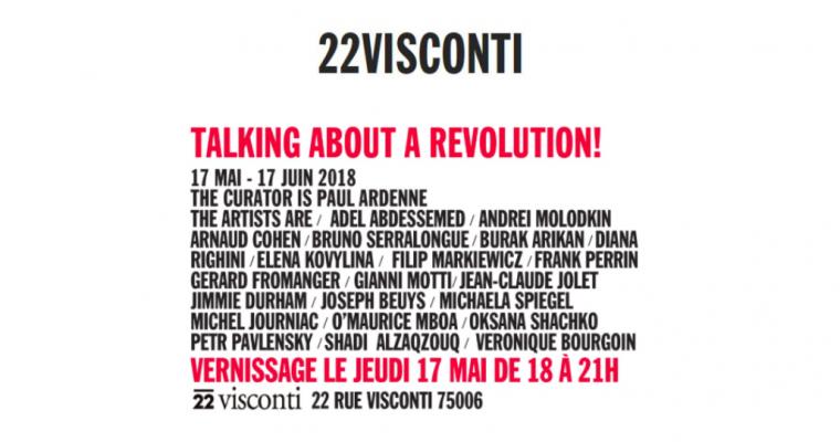 17/05▷17/06 – TALKING ABOUT A REVOLUTION ! – 22VISCONTI PARIS