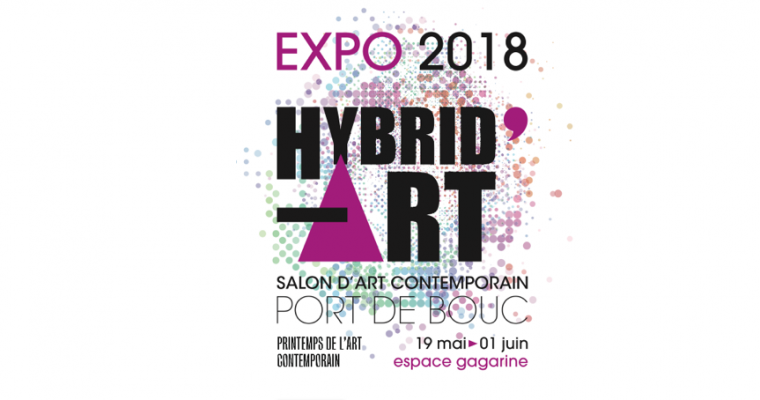 19/05▷01/06 – HYBRID'ART- SALON D'ART CONTEMPORAIN – ESPACE GAGARINE PORT DE BOUC