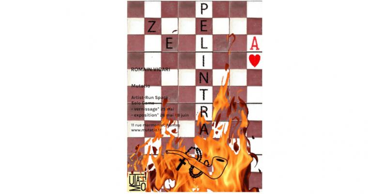 26/05▷08/06 – ROMAIN VICARI – ZÉ PELINTRA – MUTATIO NANTES