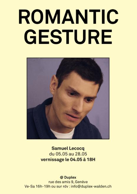 Samuel Lecocq - Romantic Gesture - Duplex / Walden Genève