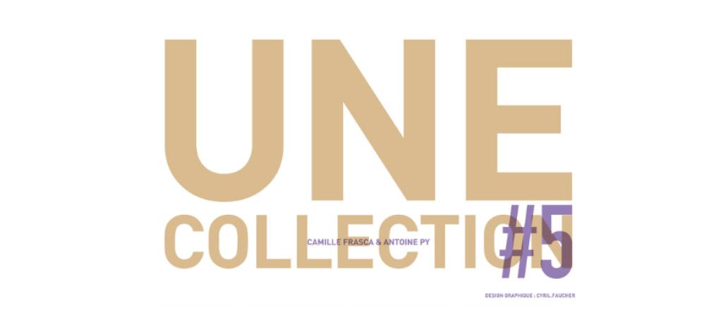 27/05▷03/06 – UNE COLLECTION#5 – PARIS 16