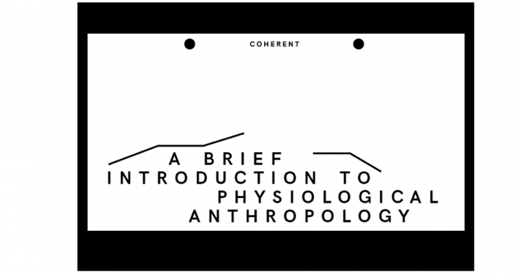 31/05▷30/06 – A BRIEF INTRODUCTION TO PHYSIOLOGICAL ANTHROPOLOGY – COHERENT BRUXELLES