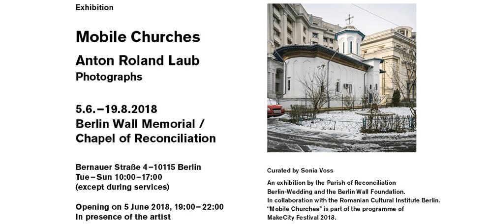 05/06▷19/08 – ANTON ROLAND LAUB – MOBILE CHURCHES – MÉMORIAL DU MUR DE BERLIN / CHAPELLE DE LA RÉCONCILIATION