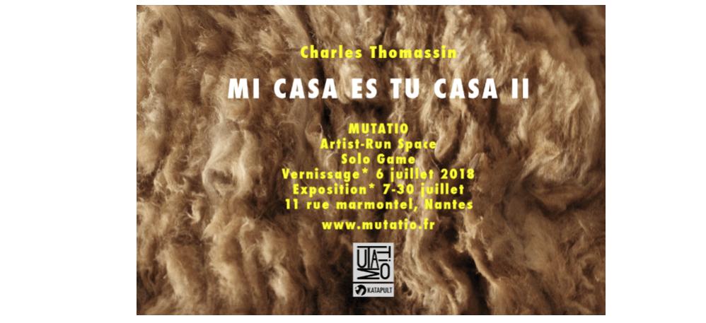 07▷30/07 – CHARLES THOMASSIN – MI CASA ET TU CASA II – MUTATIO NANTES