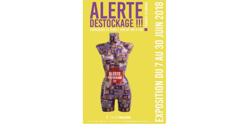 07▷30/06 – FRANÇOIS GEISSMANN – ALERTE DESTOCKAGE!!! – GALERIE VALLOIS PARIS