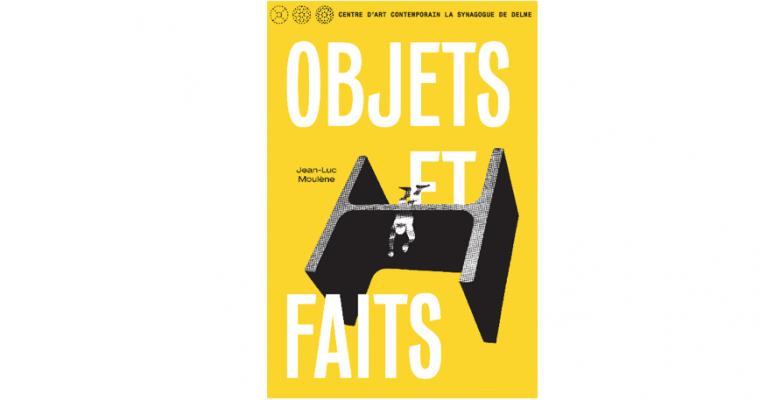 08/06▷21/10 – JEAN-LUC MOULÈNE – OBJETS ET FAITS – CAC LA SYNAGOGUE DE DELME