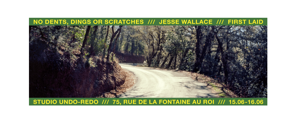 15 & 16/06 – JESSE WALLACE – NO DENTS, RINGS OR SCRATCHES – STUDIO GRAPHIQUE UNDO-REDO PARIS