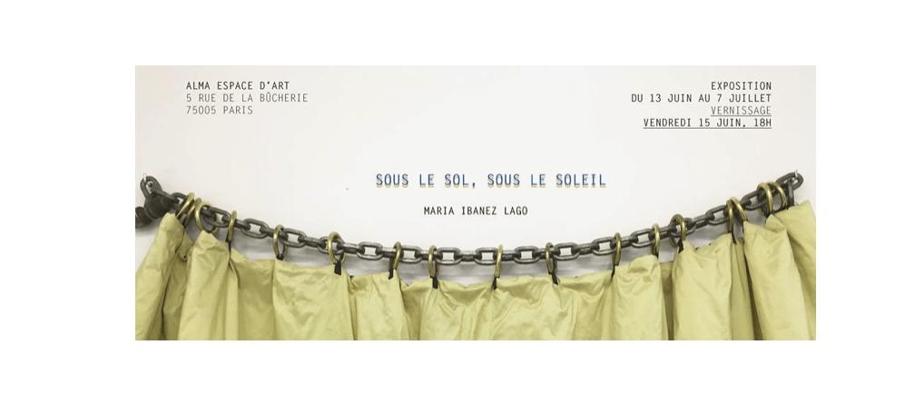 13/06▷07/07 – MARIA IBAÑEZ LAGO – SOUS LE SOL, SOUS LE SOLEIL – ALMA ESPACE D'ART PARIS