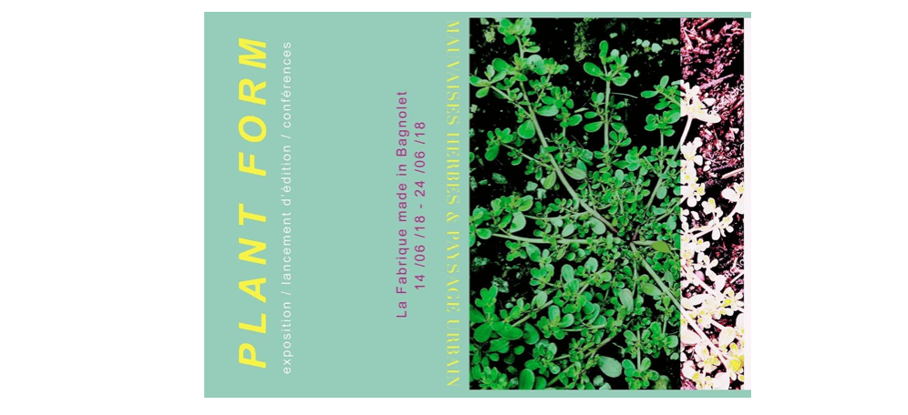 15▷24/06 – Plant Form – La Fabrique made in Bagnolet