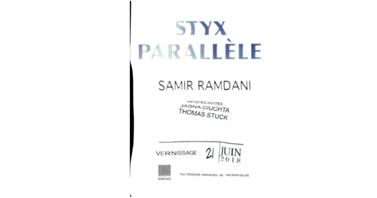 22▷23/06 – SAMIR RAMDANI – STYX PARALLÈLE– GRANDE SURFACE BRUXELLES