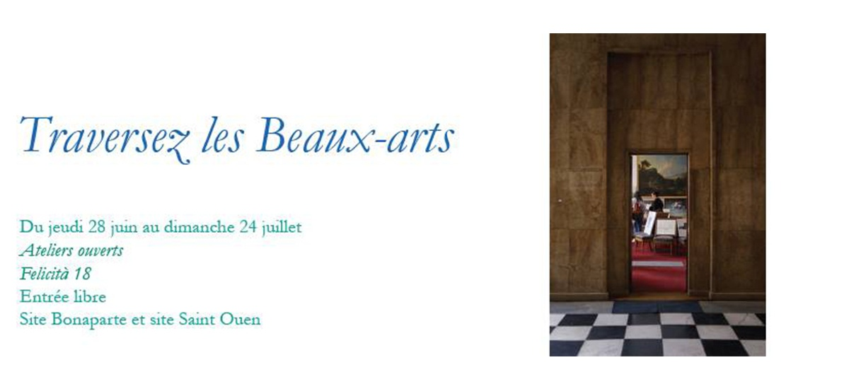 28/06▷24/07 – TRAVERSEZ LES BEAUX-ARTS DE PARIS– BEAUX-ARTS DE PARIS