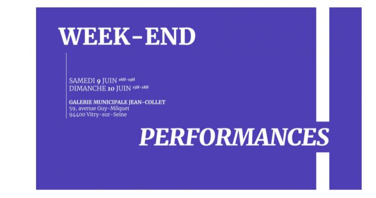 09▷10/06 – WEEK END PERFORMANCES – GALERIE MUNICIPALE JEAN-COLLET VITRY-SUR-SEINE
