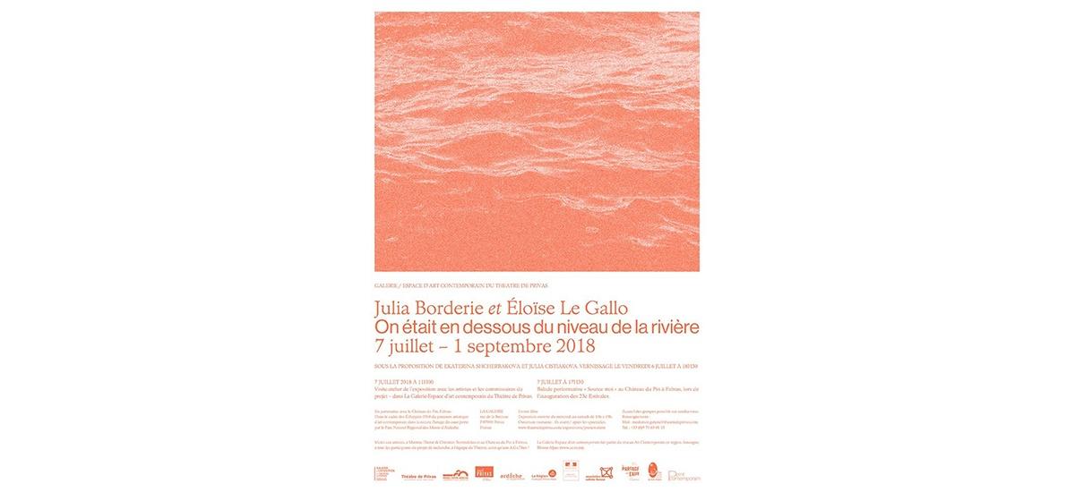 07/07▷01/09 – JULIA BORDERIE & ELOÏSE LE GALLO – ON ÉTAIT EN DESSOUS DU NIVEAU DE LA RIVIÈRE – GALERIE-ESPACE D'ART CONTEMPORAIN DU THÉÂTRE DE PRIVAS