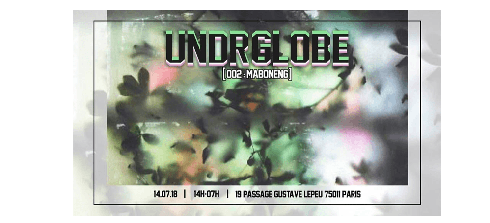14/07 – UNDRGLOB [002] : MABONENG – PASSAGE GUSTAVE LEPEUPARIS