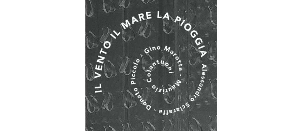 06▷29/09 – IL VENTO IL MARE LA PIOGGIA – GALERIE ITALIENNE PARIS