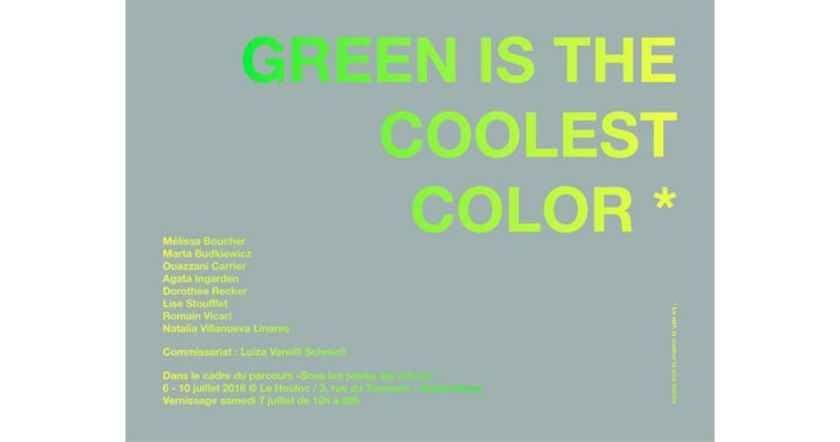 06▷10/07 – GREEN IS THE COOLEST COLOR – LE HOULOC AUBERVILLERS
