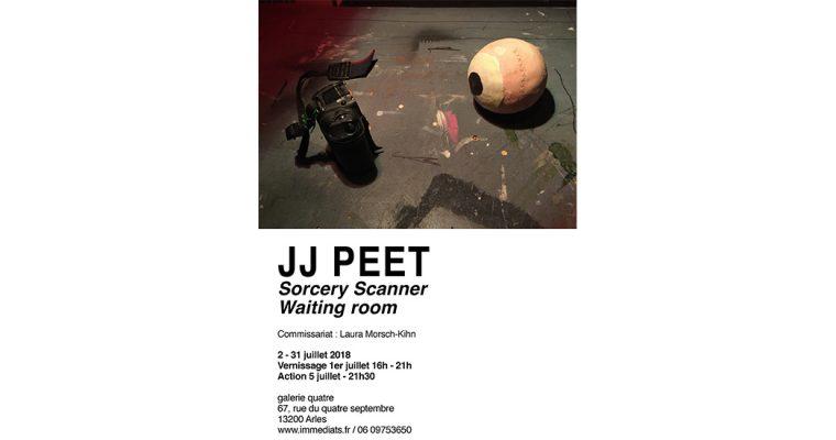 02▷31/07 – JJ PEET, SORCERY SCANNER : WAITING ROOM – GALERIE QUATRE, ARLES