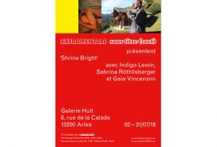 02▷31/07 – SHRINE BRIGHT – GALERIE HUIT – ARLES