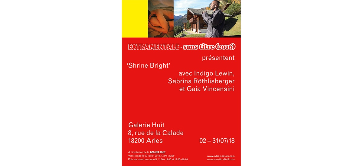02▷31/07 – SHRINE BRIGHT – GALERIE HUIT – ARLES