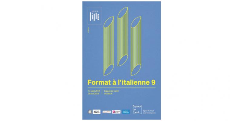 14/09 ▷ 28/10 – FORMAT À L'ITALIENNE 9 – ESPACE LE CARRÉ LILLE